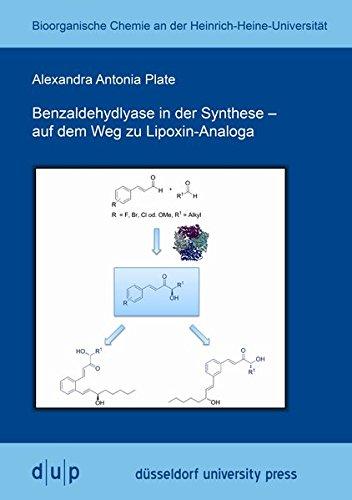 Benzaldehydlyase in der Synthese - auf dem Weg zu Lipoxin-Analoga (Bioorganische...