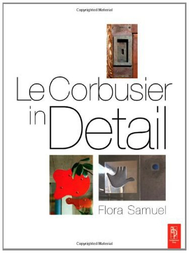Le Corbusier in Detail (English Edition)