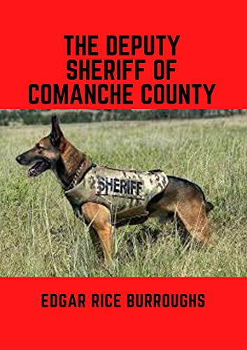 The Deputy Sheriff of Comanche County by Edgar Rice Burroughs : Annotated Kindle Edition (English Edition)