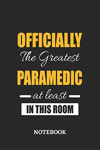 Officially the Greatest Paramedic at least in this room Notebook: 6x9 inches - 110 blank numbered pages • Perfect Office Job Utility • Gift, Present Idea