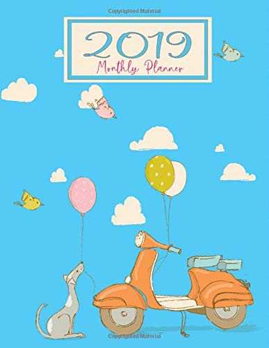 2019 Monthly Planner: A Year | 12 Month | Cute Dog With a Balloon & a Scooter Blue Cover | Monthly Calendar January 2019 to December 2019