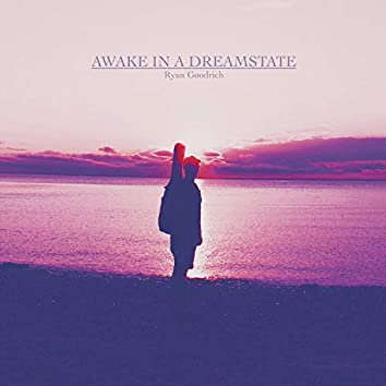 Awake In A Dreamstate