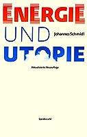 Energie und Utopie: Aktualisierte Neuauflage
