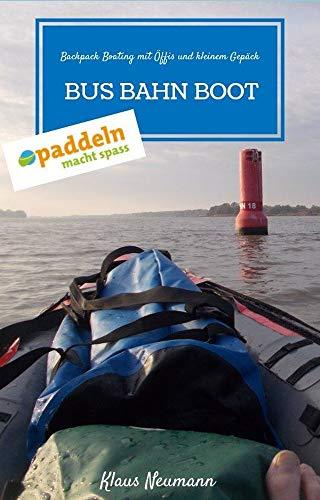 Bus Bahn Boot: Backpack Boating mit Öffis und kleinem Gepäck