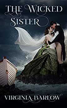 The Wicked Sister by [Virginia  Barlow]