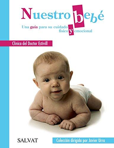 Nuestro bebé. Una guía para su cuidado físico y emocional (Castellano -...