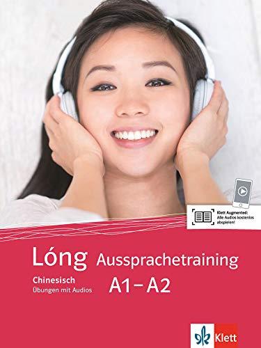 Lóng Aussprachetraining A1-A2: Übungen mit Audios für Smartphone/Tablet (Lóng / Chinesisch für Anfänger)
