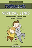 Vertical Lines: A Compilation of Sarcasm. Word Play, and Witticisms