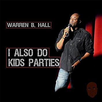 I Also Do Kids Parties
