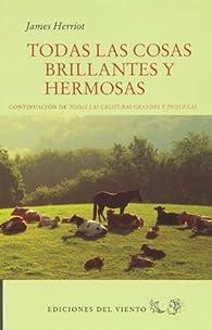 Todas Las Cosas Brillantes Y Hermosas par James Herriot