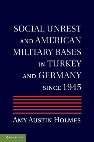 Social Unrest and American Military Bases in Turkey and Germany since 1945 (English Edition)