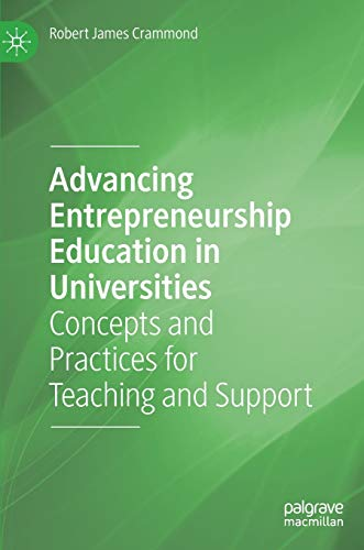 Advancing Entrepreneurship Education in Universities: Concepts and Practices for Teaching and Support