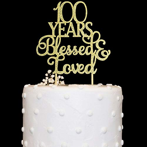 100 Years Blessed & Loved Cake Topper for 100th Birthday, Wedding Anniversary Party Decorations Gold Glitter
