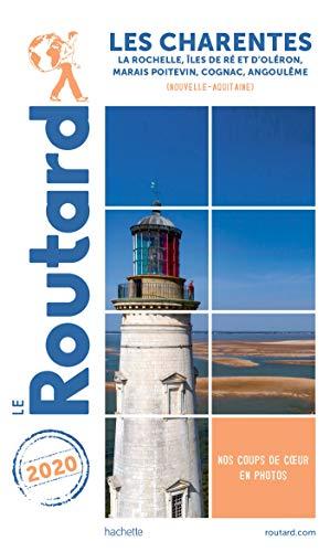 Guide du Routard Les Charentes 2020: Ré, La Rochelle, Oléron, Royan, Cognac, Angoulême (Nouvelle-Aquitaine)