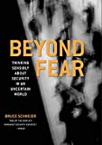 Beyond Fear: Thinking Sensibly About Security in an Uncertain World (English Edition)