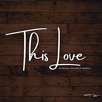 This Love (feat. Mikaela S)