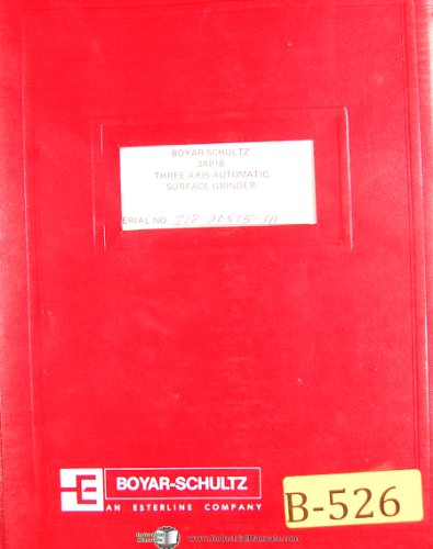Boyar Schultz MSB Series 3A818, Surface grinder, Operations Schematics Parts and Assembly Diagrams Manual