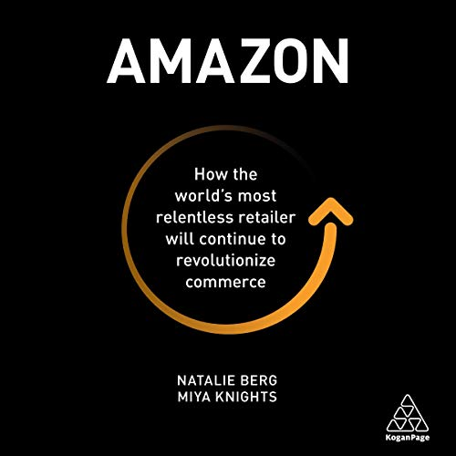 Amazon: How the World's Most Relentless Retailer Will Continue to Revolutionize Commerce Titelbild