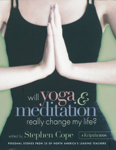 Will Yoga & Meditation Really Change My Life?: Personal Stories from 25 of North America's Leading Teachers; A Kripalu Book (English Edition)