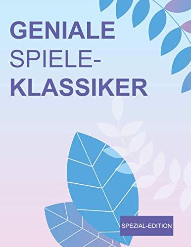 Geniale Spiele-Klassiker - Spezial-Edition: ♥ Der ideale Reise- und Zuhausespaß für Klein und Groß mit über 13 Spiele-Klassikern ♥