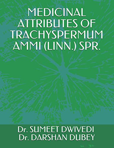 MEDICINAL ATTRIBUTES OF TRACHYSPERMUM AMMI (LINN.) SPR.