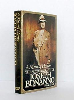 Hardcover A Man of Honor : The Autobiography of Joseph Bonanno Book