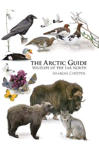 The Arctic Guide: Wildlife of the Far North (Princeton Field Guides, 106)