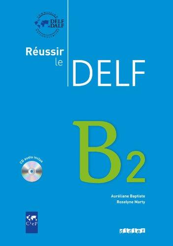 Réussir Le Delf B2 (Réussir le Dilf/Delf/Dalf)