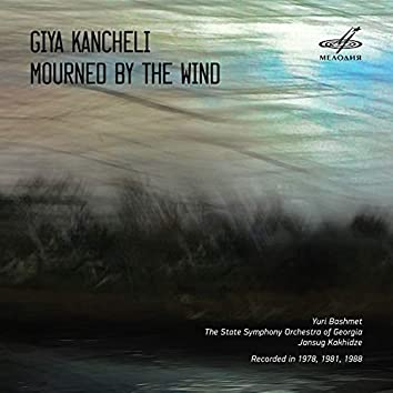 Kancheli: Mourned by the Wind