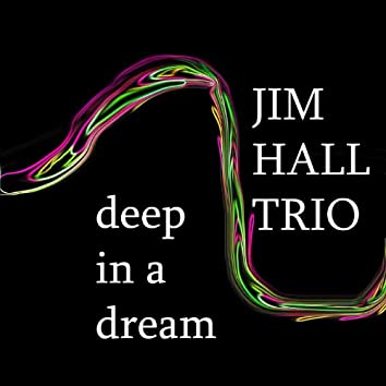 Deep In A Dream