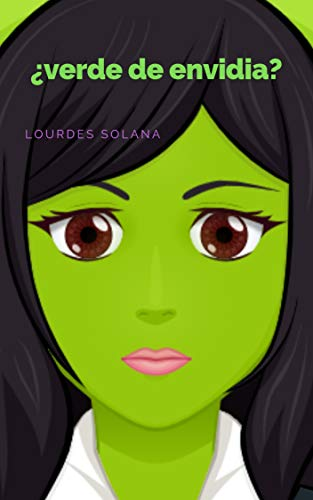 Verde de envidia? eBook: Solana Vecino, Lourdes: Amazon.es: Tienda Kindle