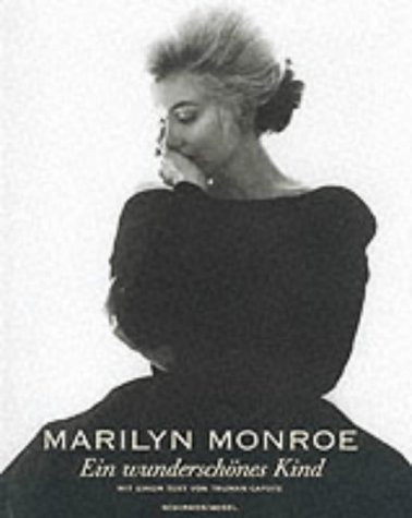 Marilyn Monroe - a Beautiful Child: Photographs 1945-1962 (Schirmer art books) by Truman Capote (2001-03-15)