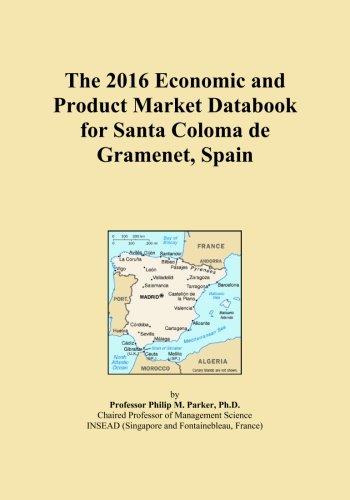 The 2016 Economic and Product Market Databook for Santa Coloma de Gramenet, Spain