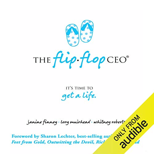 The Flip Flop CEO Audiobook By Janine Finney, Lory Muirhead, Whitney Roberts cover art