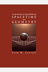 Spacetime and Geometry: An Introduction to General Relativity Kindle Edition