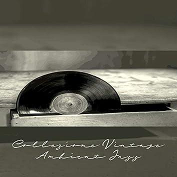 Collezione Vintage Ambient Jazz: Perfetta per rilassarsi, Tempo per te, Giornata con sorriso