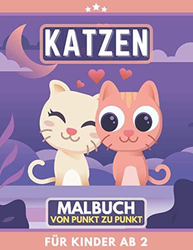 Katzen Malbuch für Kinder ab 2: Tolles Geschenk für Mädchen und Jungen, Kleinkinder, Kinder im Vorschulalter, Kinder 2-4 4-8 Jahren