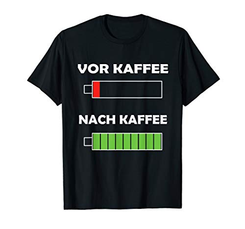Vor Kaffee Nach Kaffee | Lustiges Kaffee Shirt Kaffee Freak T-Shirt