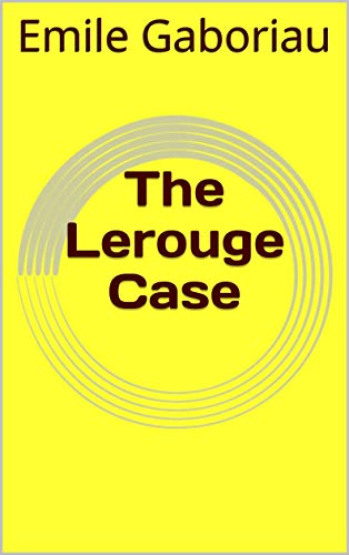 The Lerouge Case (English Edition)