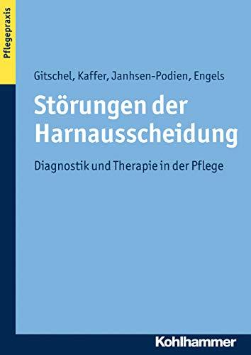 Störungen der Harnausscheidung: Diagnostik und Therapie in der Pflege
