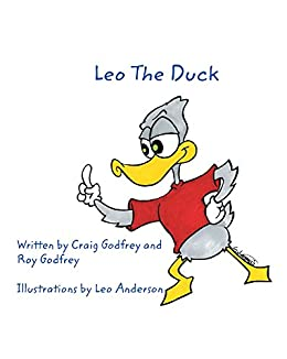 Leo the Duck by [Roy  Godfrey, Craig  Godfrey, Leo Anderson]