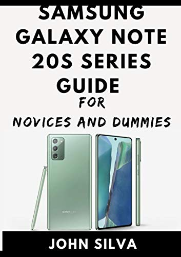 Samsung Galaxy S20 Series For Novices And Dummies (English Edition)