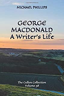 George MacDonald A Writer's Life: The Cullen Collection Volume 38