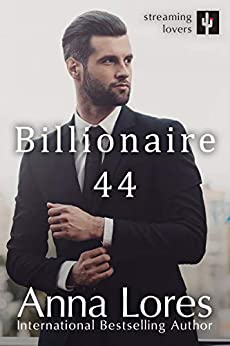 Billionaire 44 (Streaming Lovers Book 3) by [Anna Lores]