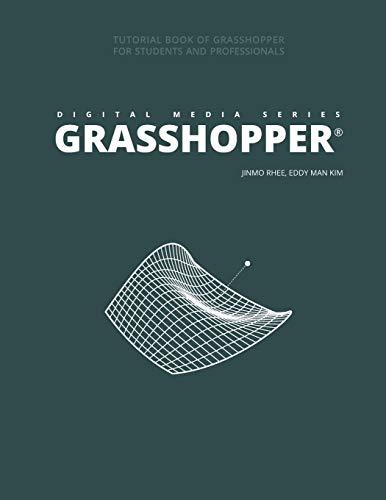 Compare Textbook Prices for DIGITAL MEDIA SERIES: GRASSHOPPER  ISBN 9798650408130 by Rhee, Jinmo,Kim, Eddy Man