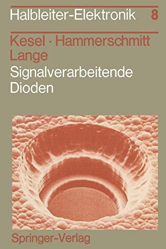 Signalverarbeitende Dioden (Halbleiter-Elektronik, 8, Band 8)