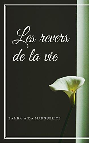 LES REVERS DE LA VIE (French Edition)