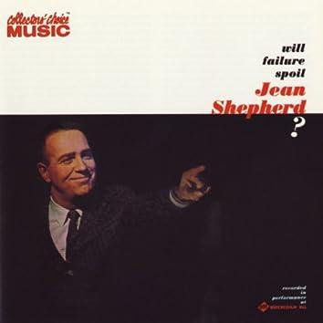 Will Failure Spoil Jean Shepherd? (Live)