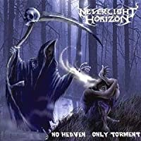 No Heaven...Only Torment