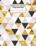 Primary Story Journal Composition Book: Premium Geometric Marble Primary Composition Notebook Grade Level K-2 Draw and Write, Design By Peter Pieper, Size 8.5' x 11', 120 Pages